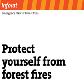 Prevent fire and protect yourself in woodland, housing developments, farms and isolated houses
